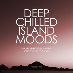 VA - Deep Chilled Island Moods (Volumen Uno) 2016