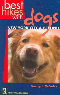 Best Hikes With Dogs New York City and Beyond: Including the Hudson Valley and Long