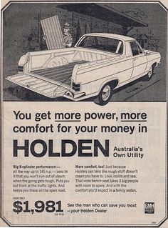 1967 HR Holden Ute Ad - (Australia), wish they still cost that little Holden Muscle Cars, Aussie Muscle Cars, Australian Vintage, Australian Cars, Classic Chevy Trucks, Classic Cars, Vintage Advertisements, Vintage Ads, Vintage Posters