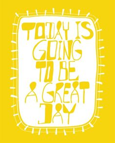 "Inspirational Print / Typography Poster ""GREAT DAY""  Yellow 11x14 Happy Typography, Inspirational, Motivational Art Saying. $21.00, via Etsy."