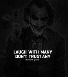 Inspirational Positive Quotes :Laugh with many dont trust any. Dark Quotes, Wisdom Quotes, True Quotes, Motivational Quotes, Inspirational Quotes, Quotes On Trust, Thug Life Quotes, Joker Qoutes, Best Joker Quotes