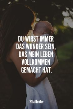 love sayings: sayings that go to the heart Liebessprüche: Sprüche, die zu Herzen gehen You will always be the miracle that made my life perfect. Baby Quotes, Quotes For Kids, Love Quotes, Funny Quotes, Lang Leav, First Week Of Pregnancy, Baby Album, Mother And Baby, Baby Love