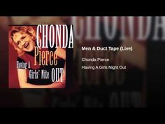 Provided to YouTube by Warner Music Group Men & Duct Tape (Live) · Chonda Pierce Having A Girls Night Out ℗ 1998 Word Entertainment, A Warner/Curb Company Re...