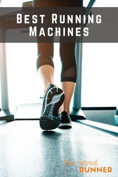 Whether you call them treadmills or running machines, we've found the best available today. Treadmills are a great way to exercise right inside your home. Find the best options for you in this article! via @thewiredrunner