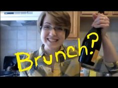 My Drunk Kitchen Ep. 6: Brunch?  Thinking of you, Jenn & @Megan Young.