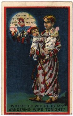 """An amazing collection of """"suffragist"""" postcards used to present women's full political participation as threatening.  """"Suffragists"""", the postcards tell us, """"cause women to abandon their household duties and become aggressive and unladylike"""""""