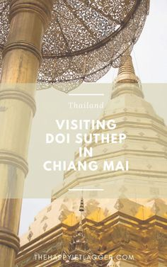 Northern Thailand is definitely worth a visit. I loved Chiang Mai - and the nearby Doi Suthep is such a magical place!