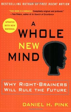 A Whole New Mind    The mind necessary in the 21st century is not like the one we were taught to use. We need to learn to think and learn differently.
