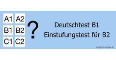 Deutschtest B1 / Einstufungstest für Deutsch B2 - deutschlernerblog - für alle, die Deutsch lernen