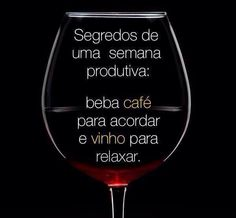 Dobradinha cruel: café e vinho! Life Goes On, Red Wine, Wine Glass, Insight, Alcoholic Drinks, Humor, Sayings, Tableware, Happy