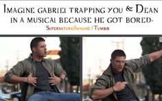 I SWEAR IF THE MUSICAL EPISODE IS NOT THE RESULT OF SOME SERIOUS GABRIEL SHENANIGANS I WILL BE GREATLY DISAPPOINTED