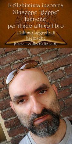 """L'Alchimista incontra Giuseppe """"Beppe"""" Iannozzi per il suo libro """"L'ultimo segreto di Nietzsche"""""""