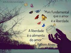 -Rubem Alves