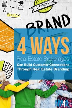 4 Ways Real Estate Brokerages Can Build Customer Connections Through Real Estate Branding #realestate #realestateagent #realtor #marketing #luxury #broker #brokerage #agent #estateagent #realty #realtors #realestatemarketing