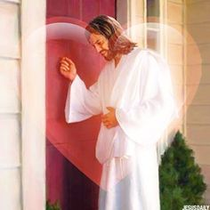 He's knocking on the door of your heart.