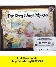 The Very Worst Monster / AUDIO CASSETTE AND PAPERBACK BOOK SET Pat Hutchins ,   ,  , ASIN: B002EASLBE , tutorials , pdf , ebook , torrent , downloads , rapidshare , filesonic , hotfile , megaupload , fileserve