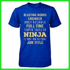 Best Gift Idea For A Ninja Blasting Works Engineer - Unisex Tshirt Royal 3XL - Careers professions shirts (*Amazon Partner-Link)