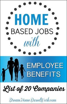 Looking for a home based job with employee benefits? This list is for you! 20 Work-At-Home companies offering medical, dental, PTO, and More!