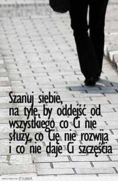 Mądrość wieków added a new photo. Positive Thoughts, Positive Quotes, Motto, Plus Belle Citation, Comfort Quotes, Life Philosophy, Humor, Poetry Quotes, True Quotes