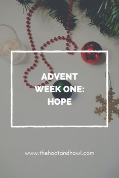 Observing the four weeks of Advent leading up to Christmas, beginning with week one's focus on hope.