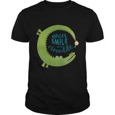 Never Smile at a Crocodile TShirt LIMITED TIME ONLY. ORDER NOW if you like, Item Not Sold Anywhere Else. Amazing for you or gift for your family members and your friends. Thank you! #smile #shirts