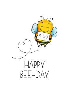 Happy Birthday Drawings, Happy Birthday Quotes, Happy Birthday Images, Happy Birthday Greetings, Birthday Fun, Happy B Day, Bee Happy, Bee Cards, Card Drawing