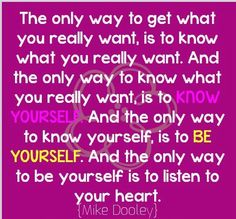 KNOW YOURSELF BE YOURSELF - c/o Mike Dooley TUT