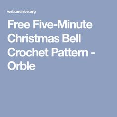 Free Five-Minute Christmas Bell Crochet Pattern - Orble