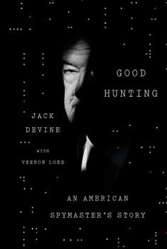 Good hunting : an American spymaster's story by Jack Devine