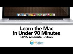 ▶ Learn the MAC In Under 90 Minutes 2015 Yosemite Edition - YouTube