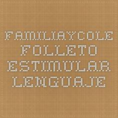 familiaycole Folleto estimular lenguaje