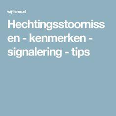 Hechtingsstoornissen - kenmerken - signalering - tips