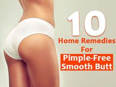 10 Home Remedies For Pimple-Free Smooth Butt!