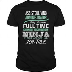 Awesome Tee For Assisted Living Administrator - #shirt design #black sweatshirt. ORDER HERE => https://www.sunfrog.com/LifeStyle/Awesome-Tee-For-Assisted-Living-Administrator-146110945-Black-Guys.html?60505