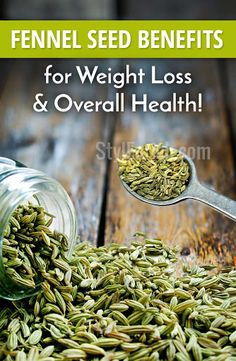 Let's Know The Fennel Seeds Benefits for Weight Loss and Overall Health!