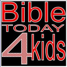Bibletoday4kids.com - Free Bible Lessons - Home