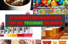 10 Common Food Ingredients That Are Poisoning The World