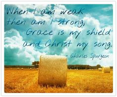 Grace is my shield - Charles H Spurgeon Scripture Quotes, Bible Verses, Sinner Saved By Grace, Mission Quotes, Ch Spurgeon, Charles Spurgeon Quotes, Soli Deo Gloria, Reformed Theology, Walk By Faith