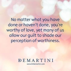#drdemartini #worthy #love #happiness #lifequotes #success #beauty http://quotags.net/ipost/1543467903235265531/?code=BVrf-FejhP7