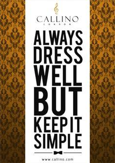 Dress well with Callino