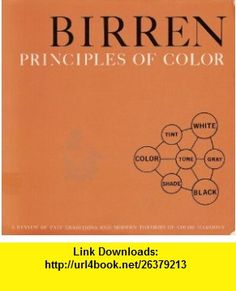 Principles of Colour A Review of Past Traditions and Modern Theories of Colour Harmony (9780442207748) Faber Birren , ISBN-10: 0442207743  , ISBN-13: 978-0442207748 ,  , tutorials , pdf , ebook , torrent , downloads , rapidshare , filesonic , hotfile , megaupload , fileserve