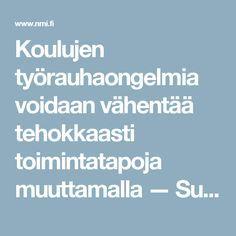 Koulujen työrauhaongelmia voidaan vähentää tehokkaasti toimintatapoja muuttamalla — Suomi Kindergarten, Kindergartens, Preschool, Pre K, Day Care