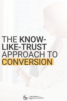 If you want more to land more conversions in your business, then it's time that you learned the Know-Like-Trust approach to conversion. Business Entrepreneur, Business Tips, Online Business, How To Know, How To Make Money, How To Become, How To Get Clients, Trust Yourself, Making Ideas