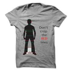 Dont crop the red lines T Shirt, Hoodie, Sweatshirt