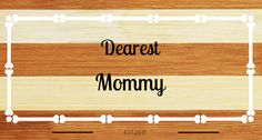 DearestMommy1 | Parenting, Families And Relationships, Life Experience