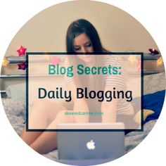Secrets to blogging every day for a year.