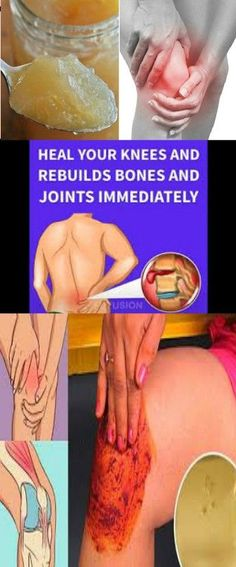 HEAL YOUR KNEES AND REBUILDS BONES AND JOINTS