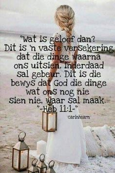Wat is geloof dan? What is faith? Biblical Quotes, Empowering Quotes, Bible Verses Quotes, Bible Scriptures, Bible Art, Spiritual Quotes, Afrikaanse Quotes, Proverbs Quotes, Prayer Verses