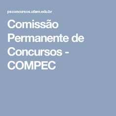 Comissão Permanente de Concursos - COMPEC
