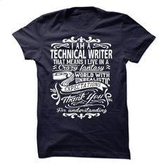 i am a TECHNICAL WRITER Thank you for understanding T Shirt, Hoodie, Sweatshirts - tshirt printing #teeshirt #clothing